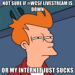 Apparently they're having some issues with the WCSF livestream